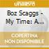 Boz Scaggs - My Time: A Boz Scaggs Anthology 1969 97 (2 Cd)
