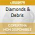 DIAMONDS & DEBRIS