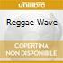 REGGAE WAVE