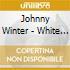Johnny Winter - White Hot Blues