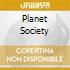 PLANET SOCIETY