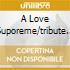 A LOVE SUPOREME/TRIBUTE TO J.COLTRAN