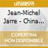 Jean-Michel Jarre - China Concert