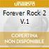 FOREVER ROCK 2 V.1
