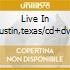 LIVE IN AUSTIN,TEXAS/CD+DVD