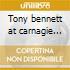 Tony bennett at carnagie hall