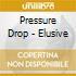 Pressure Drop - Elusive
