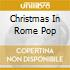 CHRISTMAS IN ROME POP