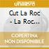 Cut La Roc - La Roc Rocks (2 Cd)