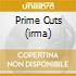 PRIME CUTS (IRMA)