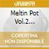 Meltin Pot Vol.2 Popular Fashi