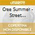 Cree Summer - Street Faerie
