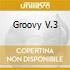 GROOVY V.3