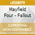 Mayfield Four - Fallout