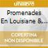 PROMENADES EN LOUISIANE & NOUVELLE O
