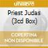 PRIEST JUDAS (3CD BOX)