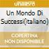 UN MONDO DI SUCCESSI(ITALIANO)