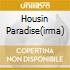 HOUSIN PARADISE(IRMA)