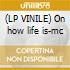 (LP VINILE) On how life is-mc