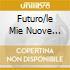 FUTURO/LE MIE NUOVE CANZONI