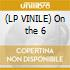 (LP VINILE) On the 6