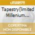 TAPESTRY(LIMITED MILLENIUM EDITION)