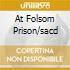 AT FOLSOM PRISON/SACD