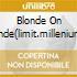 BLONDE ON BLONDE(LIMIT.MILLENIUM EDI