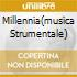 MILLENNIA(MUSICA STRUMENTALE)