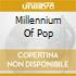 MILLENNIUM OF POP