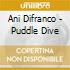 Ani Difranco - Puddle Dive