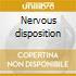 Nervous disposition