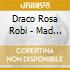 Draco Rosa Robi - Mad Love