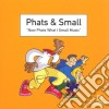 Phats & Small - Now Phats Want Small Music