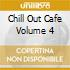 Chill Out Cafe Volume 4