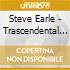 Steve Earle - Trascendental Blues