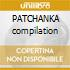 PATCHANKA compilation