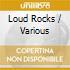 LOUD ROCKS