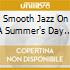 SMOOTH JAZZ ON A SUMMER'S DAY (2CD)