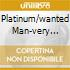 PLATINUM/WANTED MAN-VERY BEST