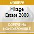 MIXAGE ESTATE 2000
