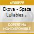 SPACE LULLABIES & OTHER FANTASMAGORE