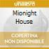 MIONIGHT HOUSE