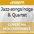JAZZ-SONGS/NOGA & QUARTET