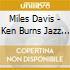 Miles Davis - Ken Burns Jazz Collection