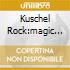 KUSCHEL ROCK:MAGIC MOMENTS IN SOUL