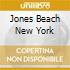 JONES BEACH NEW YORK