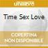 TIME SEX LOVE