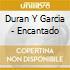 Duran Y Garcia - Encantado