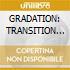 GRADATION: TRANSITION (irma)